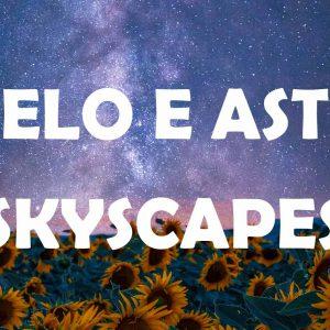 Skyscapes - Cielo e Astri